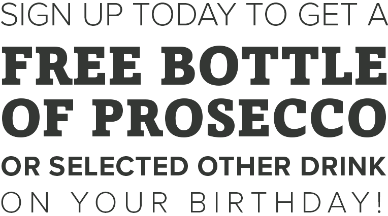 Sign up today to get a free bottle of prosecco!